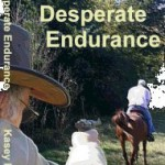 Desperate Endurance, by Kasey Riley