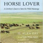 The Horse Lover - a cowboy's quest to save the wild mustangs